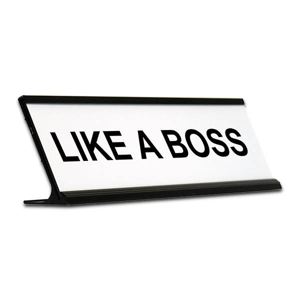 Like A Boss Desk Plate