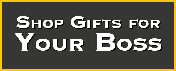 Gifts for Bosses from Name Tag Wizard